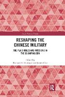Reshaping the Chinese Military: The PLA's Roles and Missions in the Xi Jinping Era (Paperback)