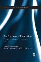 The Economics of Trade Unions: A Study of a Research Field and Its Findings (Paperback)