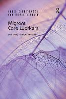 Migrant Care Workers: Searching for New Horizons (Paperback)
