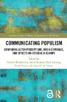 Communicating Populism: Comparing Actor Perceptions, Media Coverage, and Effects on Citizens in Europe (Paperback)