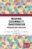 Metaphor, Sustainability, Transformation: Transdisciplinary Perspectives (Hardback)