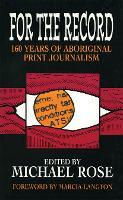 For the Record: 160 years of Aboriginal print journalism (Hardback)