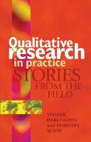 Qualitative Research in Practice: Stories from the field (Hardback)