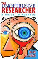 The Unobtrusive Researcher: A guide to methods (Hardback)