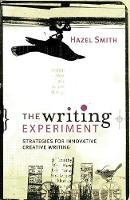 The Writing Experiment: Strategies for innovative creative writing (Hardback)