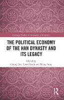 The Political Economy of the Han Dynasty and Its Legacy (Paperback)