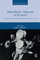 New Music Theatre in Europe: Transformations between 1955-1975 (Paperback)