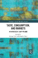 Taste, Consumption and Markets: An Interdisciplinary Volume (Paperback)