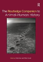 The Routledge Companion to Animal-Human History (Paperback)