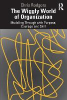 The Wiggly World of Organization