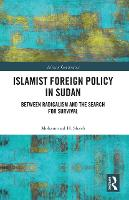 Islamist Foreign Policy in Sudan: Between Radicalism and the Search for Survival (Paperback)