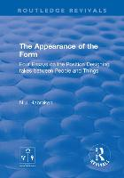 The Appearance of the Form: Four Essays on the Position Designing takes between People and Things - Routledge Revivals (Hardback)