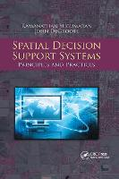 Spatial Decision Support Systems: Principles and Practices (Paperback)