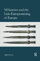 Militarism and the Indo-Europeanizing of Europe