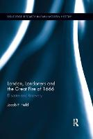 London, Londoners and the Great Fire of 1666: Disaster and Recovery (Paperback)