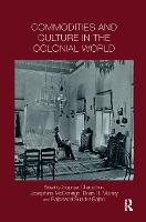 Commodities and Culture in the Colonial World (Paperback)