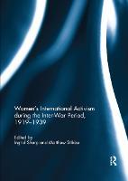 Women's International Activism during the Inter-War Period, 1919 1939 (Paperback)