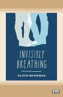 Invisibly Breathing (Paperback)