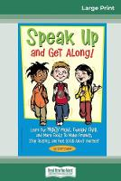 Speak Up and Get Along!: Learn the Mighty Might, Thought Chop, and more Tools to Make Friends, Stop Teasing, and Feel Good about Yourself (16pt Large Print Edition) (Paperback)