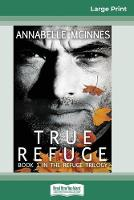 True Refuge (16pt Large Print Edition) (Paperback)