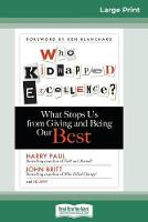 Who Kidnapped Excellence?: What Stops Us from Giving and Being Our Best (16pt Large Print Edition) (Paperback)