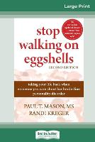 Stop Walking on Eggshells: Taking Your Life Back When Someone You Care About Has Borderline Personality Disorder (16pt Large Print Edition) (Paperback)