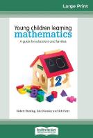 Young Children Learning Mathematics: A Guide for educators and families (16pt Large Print Edition) (Paperback)