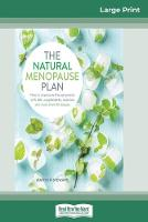 The Natural Menopause Plan: How to overcome the symptoms with diet, supplements, exercise and more than 90 recipes (16pt Large Print Edition) (Paperback)