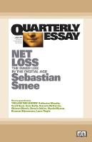Quarterly Essay 72 Net Loss: The Inner Life in the Digital Age (Paperback)