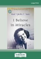 I Believe In Miracles: [Updated Edition] (Paperback)