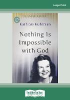 Nothing Is Impossible With God: [Updated Edition] (Paperback)