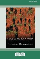 Wings of the Kite-Hawk: A Journey Into the Heart of Australia (16pt Large Print Edition) (Paperback)