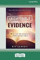 Undeniable Evidence: Ten of the Top Scientific Facts in the Bible (16pt Large Print Edition) (Paperback)