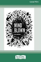Mind Blown (16pt Large Print Edition) (Paperback)