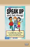 Speak Up and Get Along!: Learn the Mighty Might, Thought Chop, and More Tools to Make Friends, Stop Teasing, and Feel Good About Yourself (Paperback)