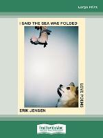 I said the sea was folded: Love poems (Paperback)