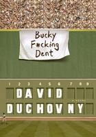 Bucky F*cking Dent (Hardback)