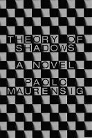 Theory of Shadows: A Novel (Hardback)