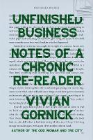 Unfinished Business: Notes of a Chronic Re-reader (Hardback)