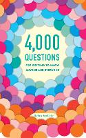 4,000 Questions For Getting To Know Anyone And Everyone, 2NdEdition (Paperback)