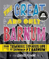 The Great and Only Barnum: The Tremendous, Stupendous Life of Showman P. T. Barnum (Hardback)