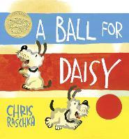 A Ball for Daisy: (Caldecott Medal Winner) (Hardback)