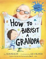 How to Babysit a Grandpa (Hardback)