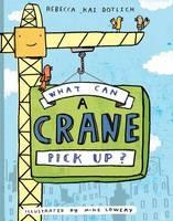 What Can A Crane Pick Up? (Hardback)