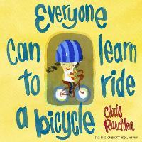 Everyone Can Learn to Ride a Bicycle (Hardback)