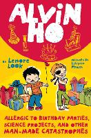 Alvin Ho: Allergic to Birthday Parties, Science Projects, and Other Man-made Catastrophes - Alvin Ho 3 (Paperback)