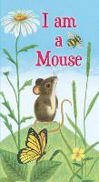 I am a Mouse (Board book)