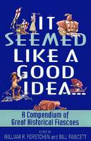It Seemed Like a Good Idea (Paperback)