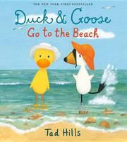 Duck & Goose Go to the Beach (Hardback)