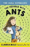 The Nora Notebooks, Book 1 The Trouble With Ants (Paperback)
